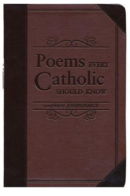 Poems Every Catholic Should Know - eBook  -     By: Joseph Pearce