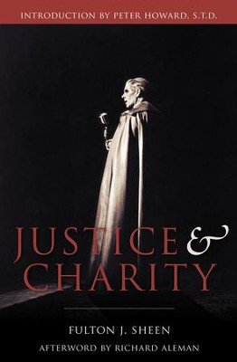 Justice and Charity - eBook  -     By: Fulton J. Sheen
