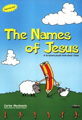 The Names of Jesus: A Scripture Puzzle Book About Jesus   -     By: Carine Mackenzie     Illustrated By: Daniel Stewart