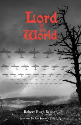 Lord of the World - eBook  -     By: Robert Hugh Benson