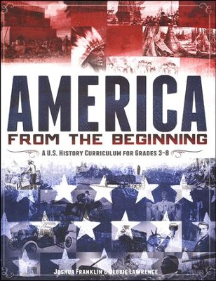 America from the Beginning, Student Guide  -     By: Joshua Frankin, Debbie Lawrence