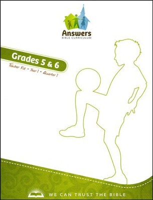 Answers Bible Curriculum Year 1 Quarter 1 Grades 5 & 6 Teacher Kit                      -