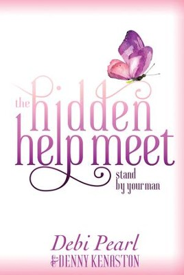 The Hidden Help Meet: Stand By Your Man - eBook  -     By: Denny Kenaston, Debi Pearl