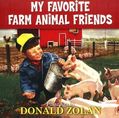 My Favorite Farm Animal Friends  -     By: Donald Zolan