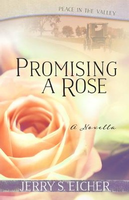 Promising a Rose (Free Novella) - eBook  -     By: Jerry S. Eicher