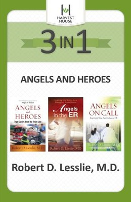 Angels and Heroes 3-in-1: Inspiring True Stories - eBook  -     By: Robert D. Lesslie
