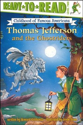 Thomas Jefferson and The Ghostriders: Childhood of Famous Americans  -     By: Howard Goldsmith, Drew Rose