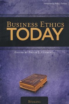 Business Ethics Today: Stealing  -     By: Phil Clements