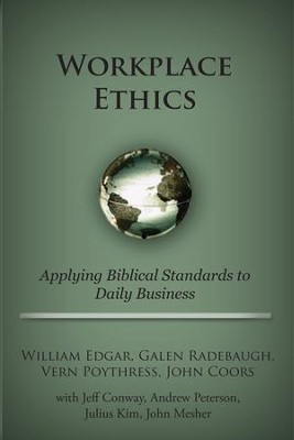 Workplace Ethics  -     By: William Edgar
