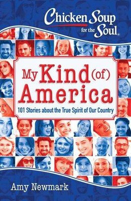 Chicken Soup for the Soul: My Kind (of) America: 101 Stories about the Land of the Free - eBook  -     By: Amy Newmark