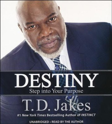 Destiny: Step into Your Purpose, Unabridged CD   -     By: T.D. Jakes