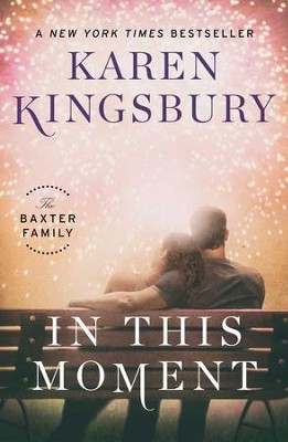 In This Moment: A Novel - eBook  -     By: Karen Kingsbury