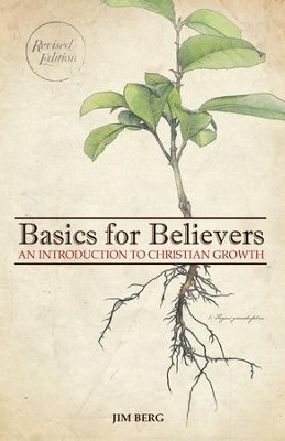 Basics for Believers: An Introduction to Christian Growth (revised edition) - eBook  -     By: Jim Berg
