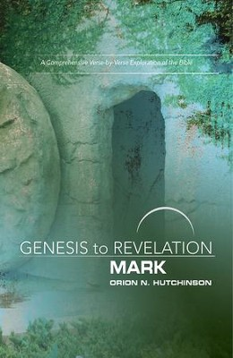 Mark, Participant E-Book (Genesis to Revelation Series)    -     By: Orion N. Hutchinson