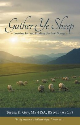 Gather Ye Sheep: Looking for and Finding the Lost Sheep - eBook  -     By: Teresa K. Guy