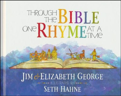 Through the Bible One Rhyme at a Time  -     By: Jim George, Elizabeth George     Illustrated By: Seth Hahne