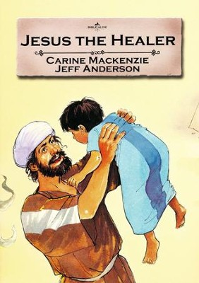 Jesus the Healer  -     By: Carine Mackenzie     Illustrated By: Jeff Anderson