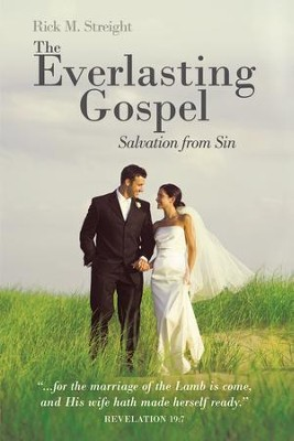 The Everlasting Gospel: Salvation from Sin - eBook  -     By: Rick M. Streight