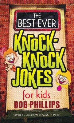 Best Ever Knock-Knock Jokes for Kids  -     By: Bob Phillips