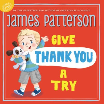 Give Thank You a Try / Illustrated - eBook  -     By: Bill O'Reilly, James Patterson
