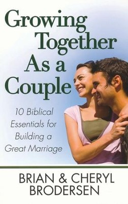 Growing Together As a Couple  -     By: Brian Brodersen, Cheryl Brodersen