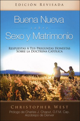 Buena Nueva Sobre Sexo y Matrimonio: Respuestas a tus preguntas honestas sobre la doctrina catolica, Good News About Sex & Marriage  -     By: Christopher West