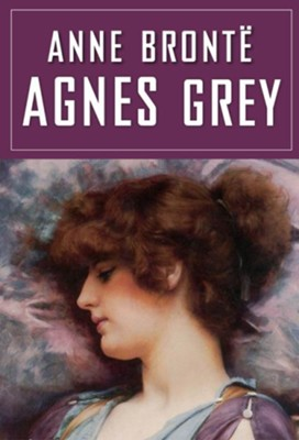 Agnes Grey / Digital original - eBook  -     By: Anne Bronte