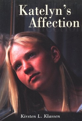 Katelyn's Affection  -     By: Kirsten Klassen