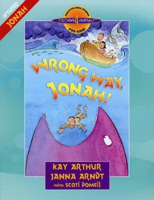 Discover 4 Yourself, Children's Bible Study Series: Wrong Way, Jonah!  -     By: Kay Arthur, Janna Arndt