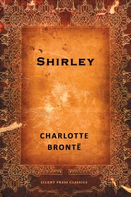 Shirley / Digital original - eBook  -     By: Charlotte Bronte