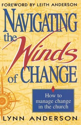 Navigating the Winds of Change - eBook  -     By: Leith Anderson