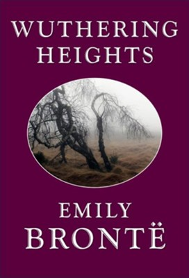 Wuthering Heights / Digital original - eBook  -     By: Emily Bronte
