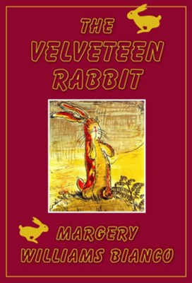 The Velveteen Rabbit / Digital original - eBook  -     By: Margery Williams