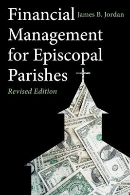 Financial Management for Episcopal Parishes: Revised Edition - eBook  -     By: James B. Jordan