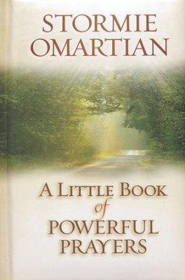 A Little Book of Powerful Prayers  -     By: Stormie Omartian