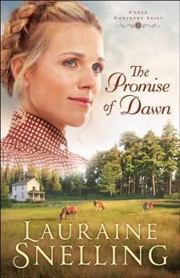 The Promise of Dawn (Under Northern Skies Book #1) - eBook  -     By: Lauraine Snelling