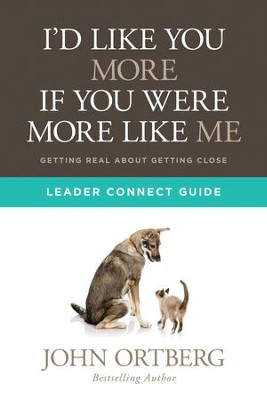 I'd Like You More if You Were More like Me Leader Connect Guide - eBook  -     By: John Ortberg