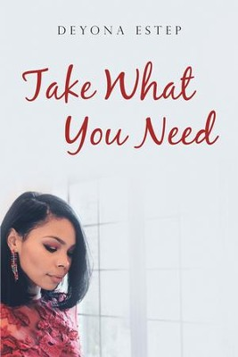 Take What You Need - eBook  -     By: Deyona Estep