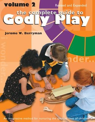 The Complete Guide to Godly Play: Volume 2, Revised and Expanded - eBook  -     By: Jerome W. Berryman, Cheryl V. Minor, Rosemary Beales