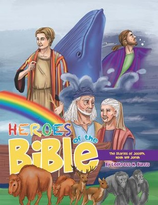Heroes of the Bible: The Stories of Joseph, Noah and Jonah - eBook  -     By: Leetress M. Burris