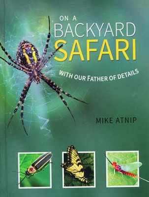 Backyard Safari  -     By: Mike Atnip
