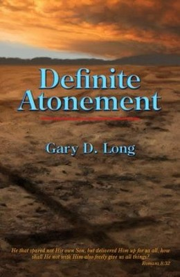 Definite Atonement  -     By: Gary D. Long