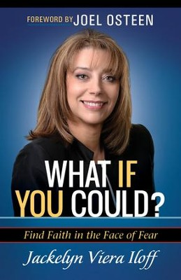 What if You Could?: Finding Faith in the Face of Fear - eBook  -     By: Jackelyn Viera Ilof
