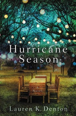 Hurricane Season: A Southern Novel of Two Sisters and the Storms They Must Weather - eBook  -     By: Lauren K. Denton