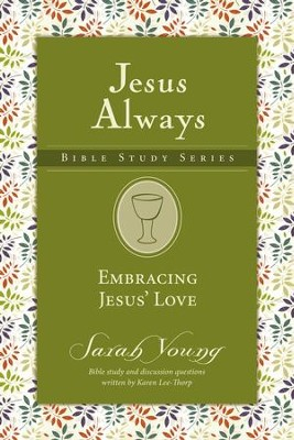 Embracing Jesus' Love, Jesus Always Bible Study Series, Volume 1 - eBook   -     By: Sarah Young