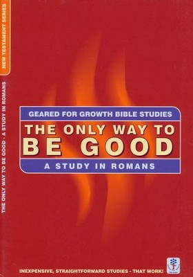 The Only Way to be Good: A Study in Romans  -     By: Dorothy Russell