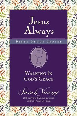 Walking in God's Grace, Jesus Always Bible Study Series, Volume 4 - eBook   -     By: Sarah Young