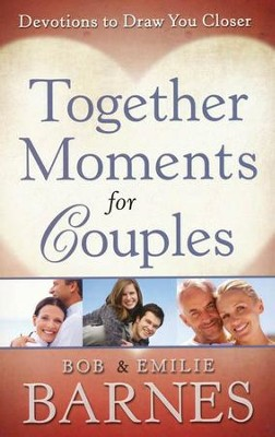 Together Moments for Couples: Devotions to Draw You Closer  -     By: Bob Barnes, Emilie Barnes