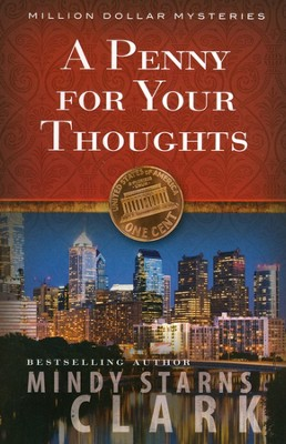 A Penny for Your Thoughts, Million Dollar Mysteries Series #1  (rpkgd)  -     By: Mindy Starns Clark