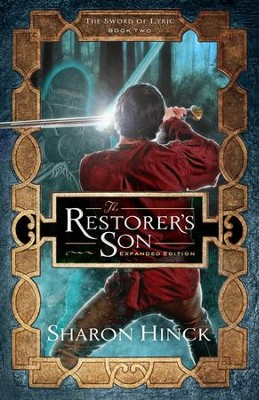 The Restorer's Son (The Sword of Lyric Series, Book 2)   -     By: Sharon Hinck